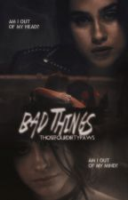 Bad Things ;; CAMREN by ThoseFourDirtyPaws