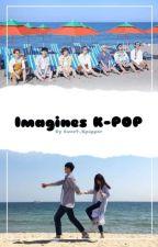 Imagines K-POP by Sweet_Kpopper