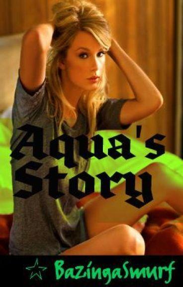 Aqua's Story by BazingaSmurf