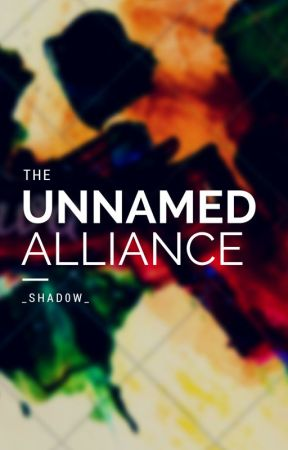 The Unnamed Alliance by _Shad0w_