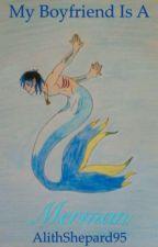 My Boyfriend is a Merman by AlithShepard95