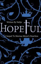 Hopeful (My Sequel to Heartless) by Neltje
