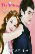 The Princess & The Billionaire Boy (NOVEL) by micaelamhae