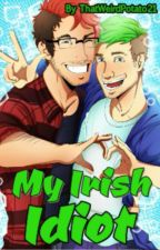 """""""My Irish Idiot"""" A Septiplier Fanfic (Markiplier X Jacksepticeye) by Child_Of_Roses"""