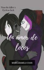 """Un Amor De Locos: """"Nina X Jack"""" ♡ by Monicaramelo-chan"""