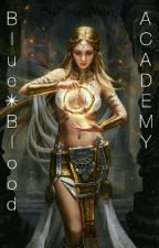 Blue Blood Academy - Book One Of The LEGACY SERIES [On Going] by Prince_Writer
