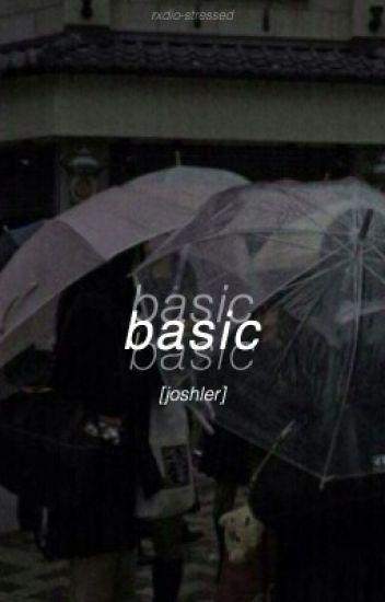 basic ✧ joshler [#FuledByPremios]