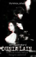 Dunia Lain by armybangtan4