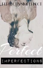 Perfect Imperfections // Paused by perfectly8imperfect