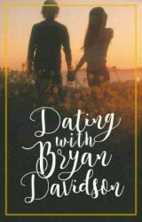 Dating With Bryan Davidson by Bambam-AyRo
