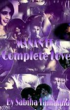 Complete love (on hold till 1st march of 2017) by SabihaTamanna