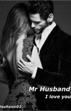 Mr Husband I love you  by NurSuhana8
