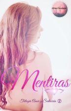 Mentiras (Saga Amor Y Seducción) 2 by broken-dreams-29