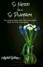 Si Nerd dan Si Playboy[√] by AsyilahCattleya