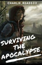 Surviving the Apocalypse  by charlie_reads22