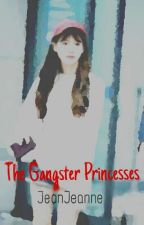The Gangster Princesses by JeonJeanne