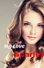 My Love Scarlet (GxG) by 1WanderingMind1
