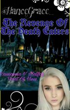 The Revenge Of The Death Eaters by HanceGrace_