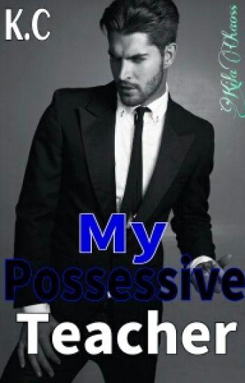 My Possessive Teacher