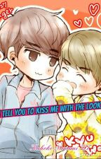 ~I TELL YOU TO KISS ME WITH THE LOOK~(KYUWOOK) by MonseMartinez275