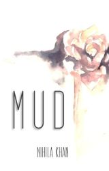 MUD (Flash Fiction) by madmeimuses