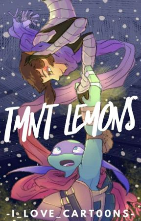 TMNT Lemons - Donnie X Reader (LEMON) - Wattpad