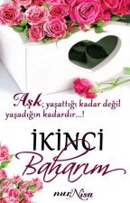 İKİNCİ BAHARIM (Aşk-ı Derûn) by nurnidanurnisa