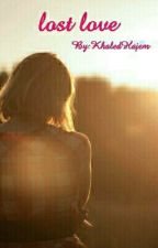 lost love by KhalidHajem