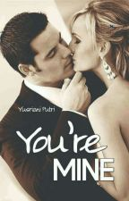 You're Mine by yusrianiputri