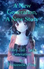 A New Generation, A New Story [Fairy Tail] by SkeeThe1st