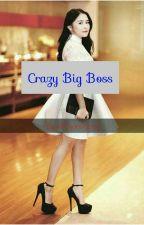 Crazy Big Boss by BoxJay_Story