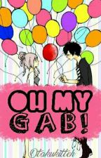 Oh My Gab! by OtakuKitteh_