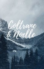 Coltrane & Noelle | ✓ by glasscastles