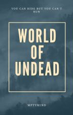World Of Undead(On Going) by ashley111111111