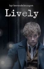 Lively {Newt Scamander x Reader} by bermudahexagon