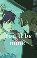 You'll be mine by Yaoi_AnimeLover