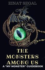"The Monsters Among Us: A ""My Monster"" Guidebook by EinatSegal"