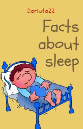 Facts about sleep by Dariuta22