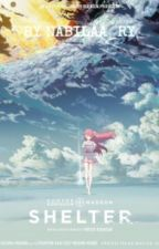 Shelter (Anime) : I Promise (After story) | Indo verision by BlackNputih
