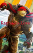 Raphael's love- x reader by Jimingigglesss