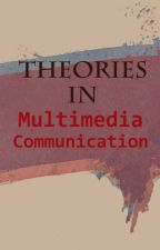 Theories in Multimedia Communication by MCamille_07