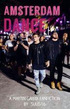 Amsterdam Dance ~ Martin Garrix Fanfictie by suus16