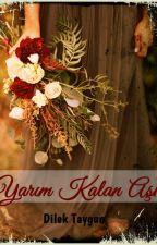 Yarım Kalan Aşk by Yelomi