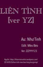 (Fanfic YZ) LIÊN TÌNH (ver) by ZZZYYY123