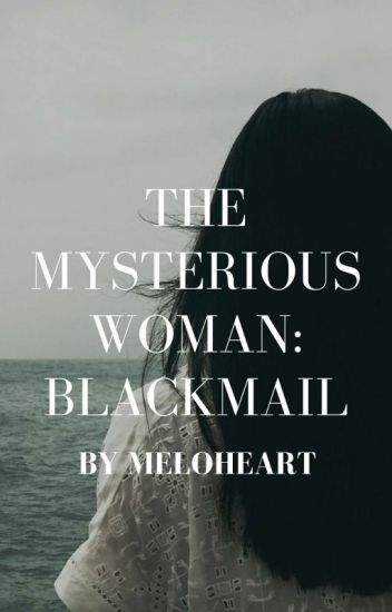 The Mysterious Women Series : Black Mai (ON HOLD)l