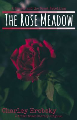 The Rose Meadow: A Beauty and the Beast Retelling