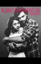Enchanted - A Manan ff by bluebellAries