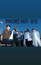 Imagine Hot BTS by MinSuga_1