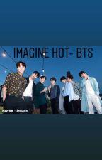 Imagine Hot BTS by MinSuga_1
