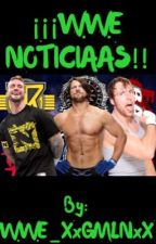 ¡¡WWE NOTICIAAS!! by WWE_XxGMLNxX